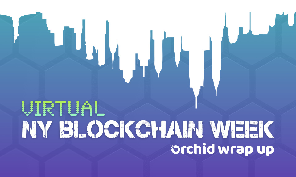Orchid attends first Virtual New York Blockchain Week